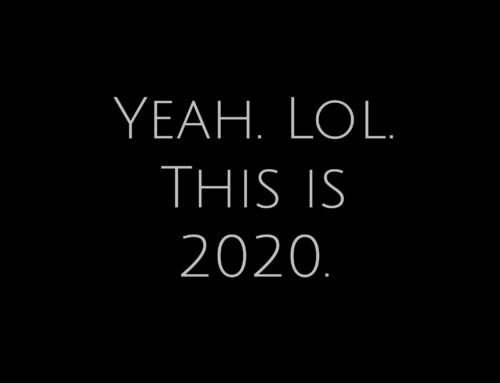 Yeah. Lol. This is 2020.